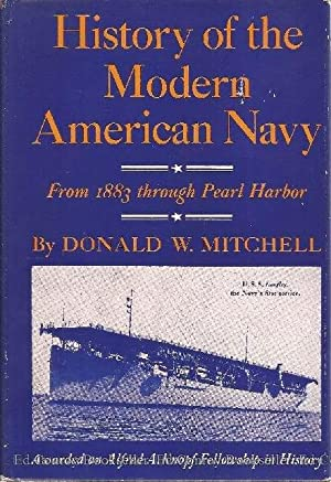 History of The Modern American Navy From 1883 through Pearl Harbor: Mitchell, Donald W.