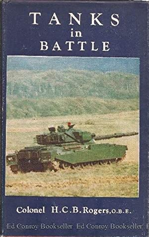 Tanks In Battle The Imperial Services Library Volume VIII: Rogers, Colonel H. C. B.