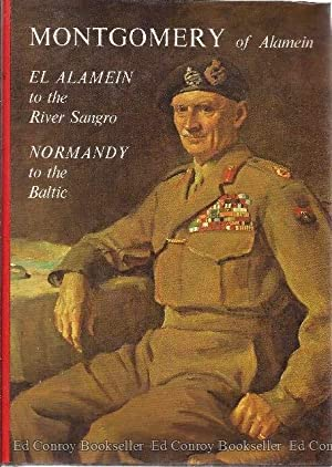 El Alamein to the River Sangro Normandy to the Baltic: Montgomery, Field-Marshall The Viscount of ...