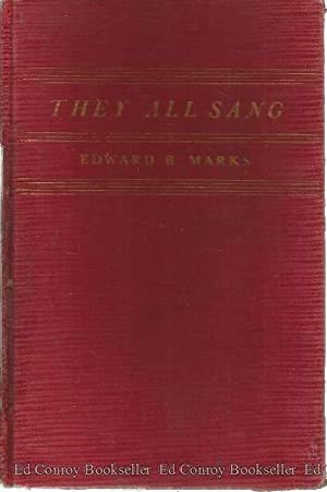 They All Sang From Tony Pastor to Rudy Vallee: Marks, Edward B. as told to Abbott J. Liebling