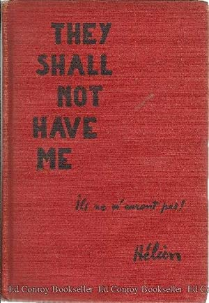 They Shall Not Have Me (ols ne m'auront pas) The Capture, Forced Labor, and Escape of a French...