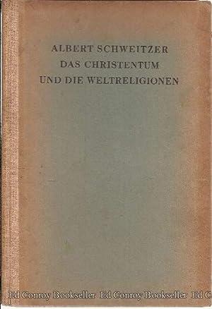 Das Christentum Und Die Weltreligionen: Schweitzer, Albert