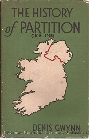 The History Of Partition (1912-1925): Gwynn, Denis