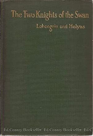 The Two Knights of the Swan Lohengrin and Helyas: Jaffray, Robert