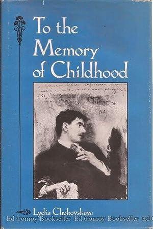 To the Memory of Childhood: Chukovskaya, Lydia *Translator SIGNED/INSCRIBED!*