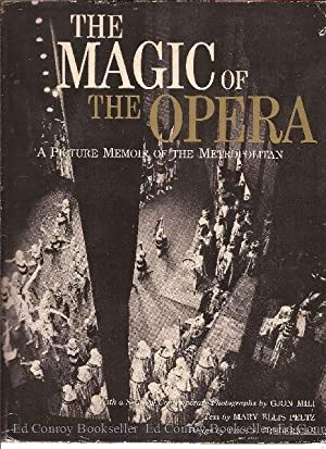 The Magic of the Opera A Picture Memoir of the Metropolitan: Peltz, Mary Ellis