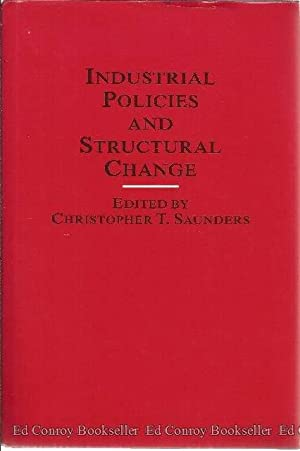 Industrial Policies And Structural Change: Saunders, Christopher T., Editor