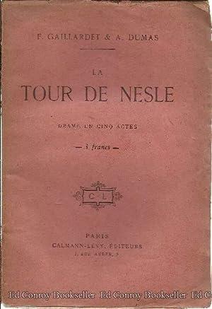 La Tour De Nesle Drame en Cinq Actes, Neuf Tableaux: Gaillardet, F. and A. Dumas