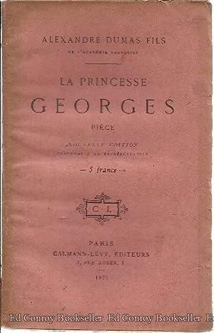 La Princesse Georges Piece En Trois Actes: Dumas, Alexander Fils