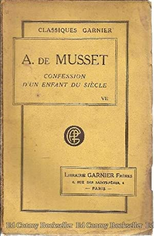 Oeuvres Completes De Alfred De Musset La Confession D'Un, Enfant Du Siecle: Bire, Edmond