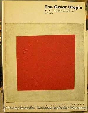 The Great Utopia The Russian and Soviet Avant-Gard, 1915-1932: Guggenheim, Solomon R., Foundation