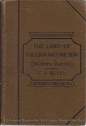 In The Land Of The Lion And Sun, or Modern Persia Being Experiences Of Life In Persia From 1866 To ...