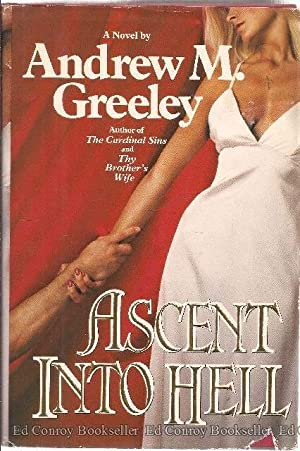 Ascent Into Hell: Greeley, Andrew M. *Author SIGNED!*