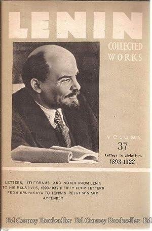 V.I. Lenin Collected Works Volume 37 Letters to Relatives 1893-1922: Lenin, V.I.