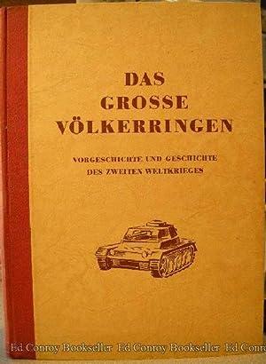 Das Grosse Volkerringen Vorgeschichte Und Geschichte Des Zweiten Weltkrieges: Lagutt, Dr. Jan