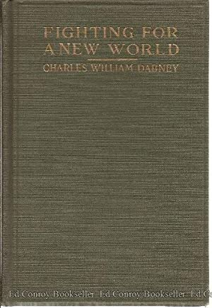 Fighting For A New World: Dabney, Charles William *Author SIGNED/INSCRIBED!*