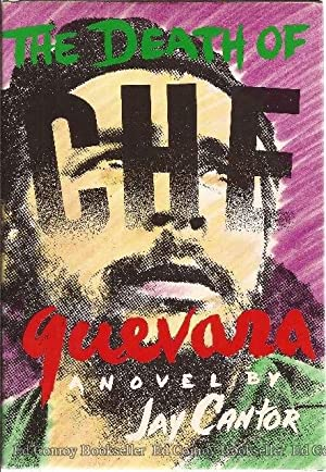 The Death Of Che Guevara: Cantor, Jay *Author SIGNED!*
