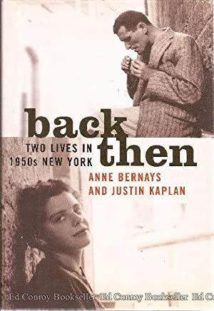 Back Then Two Lives in 1950s New York: Bernays, Anne and Justin Kaplan *Author SIGNED (Kaplan)!*