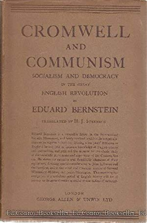 Cromwell & Communism Socialism and Democracy in the Great English Revolution: Bernstein, Eduard
