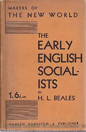 The Early English Socialists: Beales, H. L.