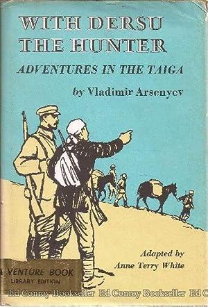 With Dersu The Hunter Adventures in the Taiga: Arsenuev, Vladimir