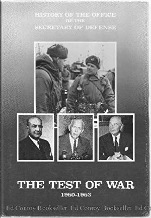 History of the Office of the Secretary of Defense Vol.II The Test of War 1950-1953: Condit, Doris M...