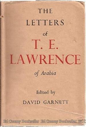 The Letters of T.E. Lawrence: Garnett, David (Editor)