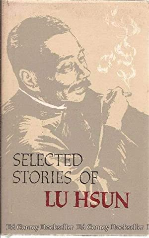 Selected Stories of Lu Hsun: Hsun, Lu