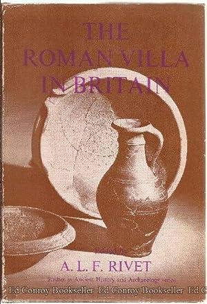 The Roman Villa In Britain: Rivet, A. L. F. (Edited by)