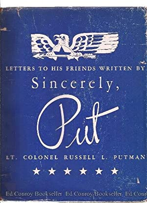 Letters To His Friends Written By Sincerely, Put: Putman, Lt. Colonel Russell L. *Author SIGNED/...
