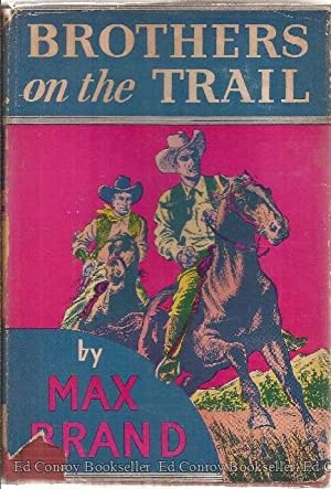 Brothers On The Trail: Brand, Max