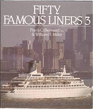 Fifty Famous Liners 3: Braynard, Frank O. & William H. Miller