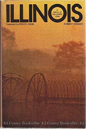 Illinois A History Of The Prairie State: Howard, Robert P.
