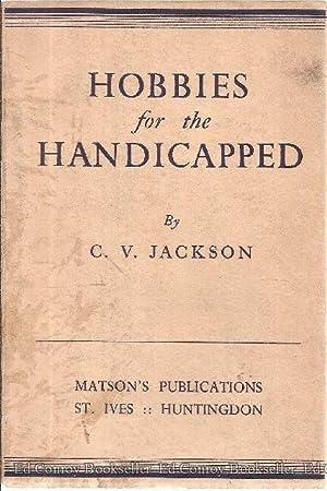 Hobbies for the Handicapped: Jackson, C. V.