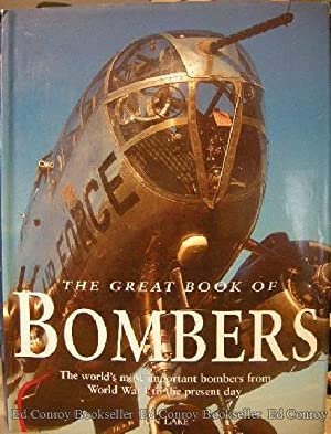 The Great Book of Bombers The world's most important bombers from World War I to the present ...