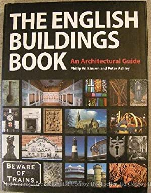 The English Buildings Book: Wilkinson, Philip and Peter Ashley