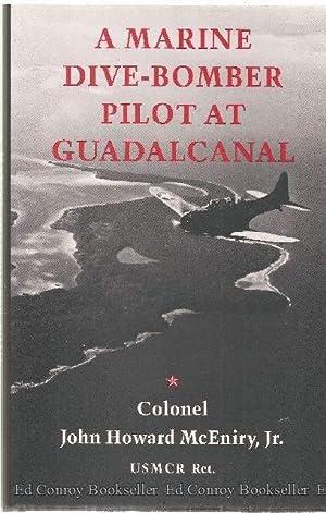 A Marine Dive-Bomber Pilot at Guadalcanal: McEniry, John Howard, Jr.(Col., USMCR, Ret.)