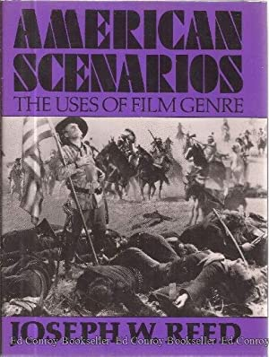 American Scenarios The Uses of Film Genre: Reed, Joseph W. *SIGNED/INSCRIBED by Author*