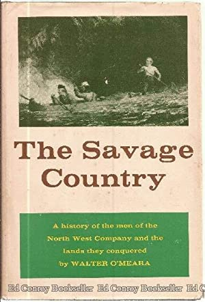 The Savage Country: O'Meara, Walter *SIGNED/INSCRIBED by Author*