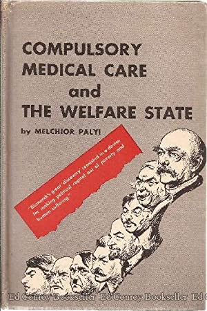 Compulsory Medical Care And The Welfare State: Palyi, Melchior