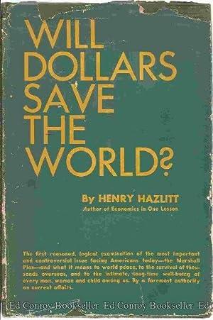 Will Dollars Save the World?: Hazlitt, Henry
