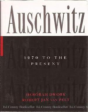 Auschwitz 1270 To The Present: Dwork, Deborah & van Pelt, Robert Jan *Author SIGNED/INSCRIBED!*