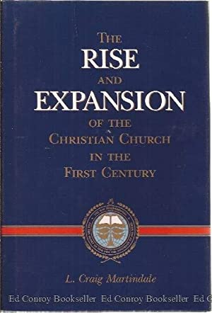 The Rise And Expansion Of The Christian: Martindale, L. Craig