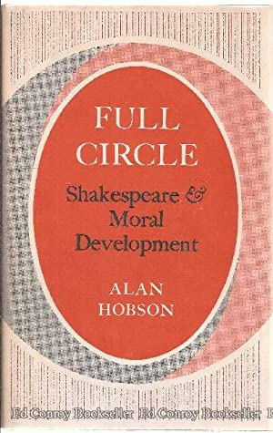 Full Circle Shakespeare and Moral Development: Hobson, Alan