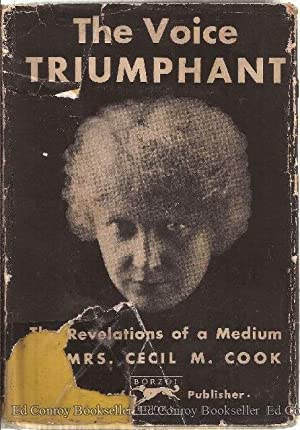 The Voice Triumphant The Revelations of A Medium: Cook, Mrs. Cecil M.