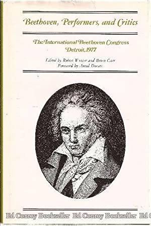 Beethoven, Performers, and Critics The International Beethoven Congress Detroit, 1977: Winter, ...