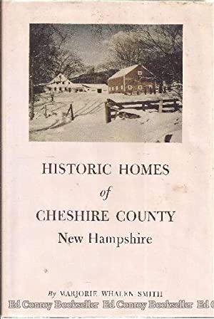 Historic Homes of Cheshire County New Hampshire: Smith, Marjorie Whalen *Author SIGNED/INSCRIBED!*