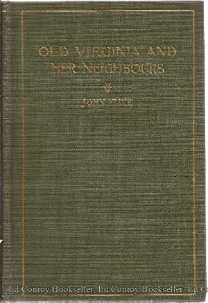 Old Virginia And Her Neighbours *Volume II*: Fiske, John