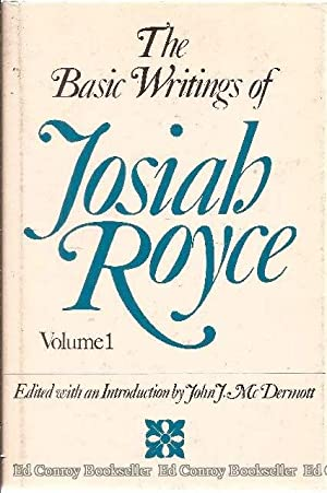 The Basic Writings of Josiah Royce: Royce, Josiah