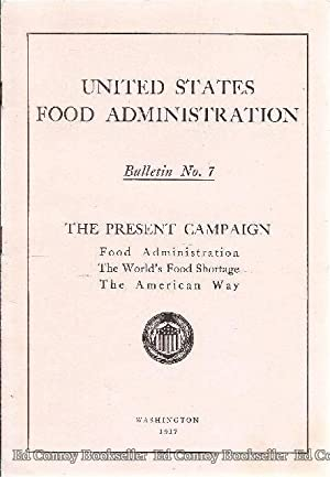 The Present Campaign Food Administration The World's Food Shortage The American Way Bulletin No...